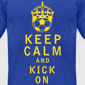 Keep Calm and Kick On - Men's T-Shirt by American Apparel