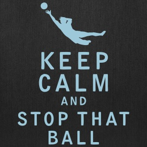 Keep Calm and Stop That Ball - Tote Bag