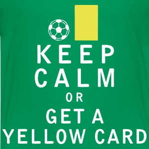 Keep Calm or Get a Yellow Card - Kids' Premium T-Shirt