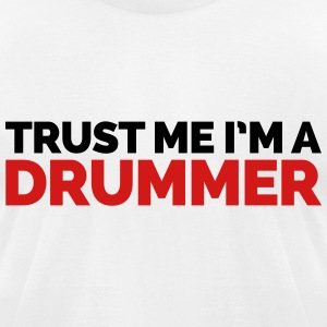 Trust Me Drummer T-Shirts - Men's T-Shirt by American Apparel