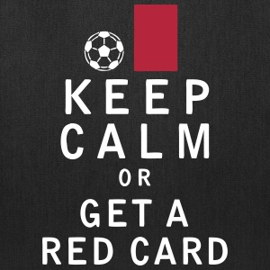 Keep Calm or Get a Red Card - Tote Bag