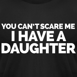 I Have A Daughter  T-Shirts - Men's T-Shirt by American Apparel