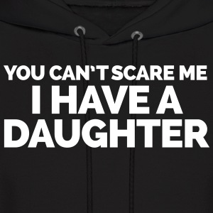 I Have A Daughter  Hoodies - Men's Hoodie