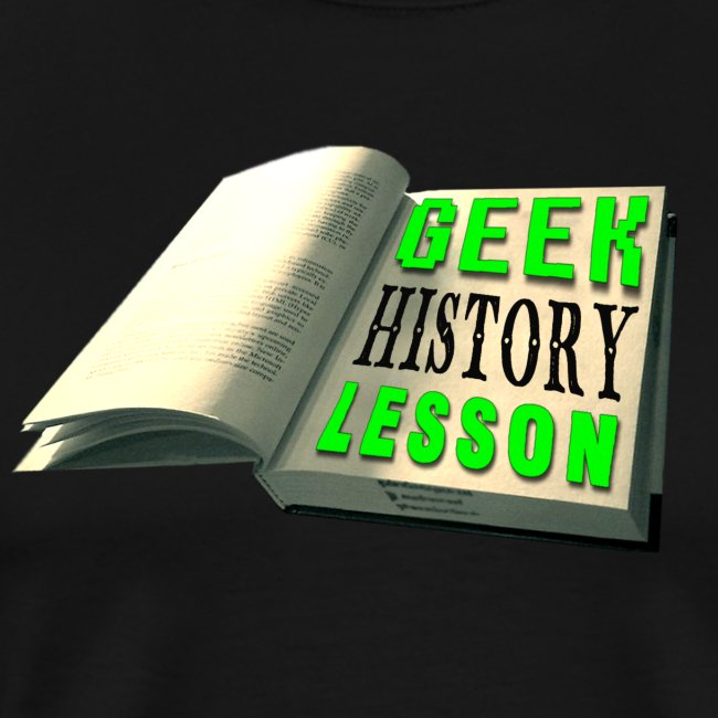 Geek History Lesson Official T-Shirt