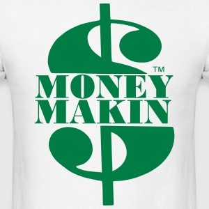 MONEY MAKIN T-Shirts - Men's T-Shirt