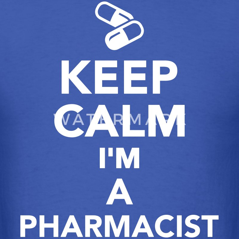 Keep calm I'm a Pharmacist T-Shirts - Men's T-Shirt