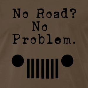 No Road No Problem - Men's Premium T-Shirt