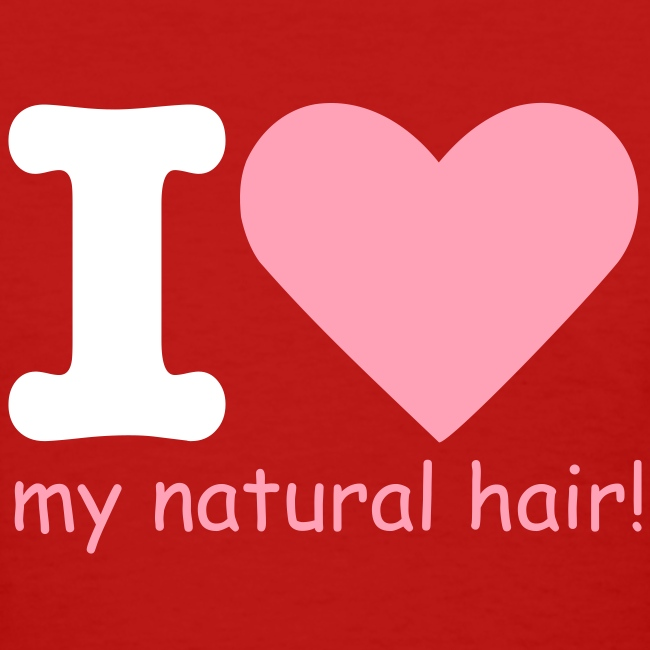 I love my natural hair - pink and white lettering