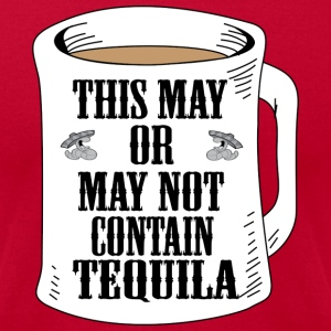 May Or May Not Contain Tequila Clothing apparel T-Shirts - Men's T-Shirt by American Apparel