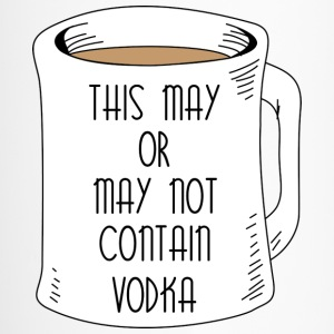 May Or Not Contain Vodka Clothing apparel shirts Bottles & Mugs - Travel Mug