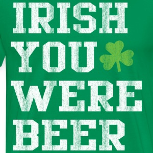 Irish you were beer - Men's Premium T-Shirt