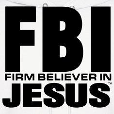 FBI: FIRM BELIEVER IN JESUS