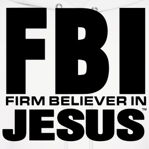 FBI: FIRM BELIEVER IN JESUS - Men's Hoodie
