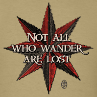 Design ~ Not All Who Wander Are Lost