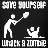 Design ~ Save Yourself; Whack a Zombie Shirt