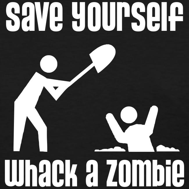 Save Yourself; Whack a Zombie Shirt
