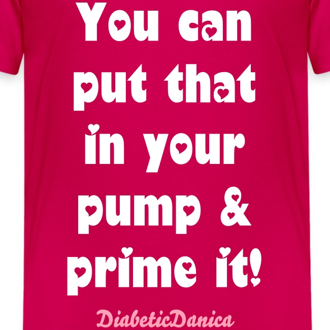 You Can Put That In Your Pump - Kid's Heart Letters