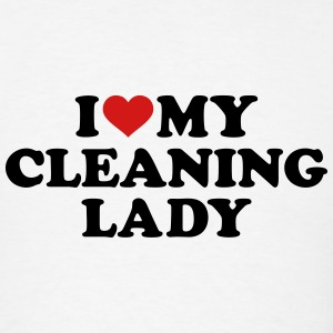 I love my Cleaning lady T-Shirts - Men's T-Shirt