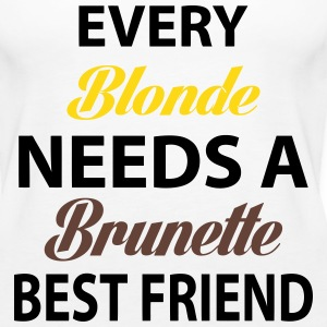 Every Blonde Needs A Brunette BEST FRIEND Tanks - Women's Premium Tank Top