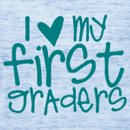 Design ~ Love My First Graders | Teal | Teacher Shirts