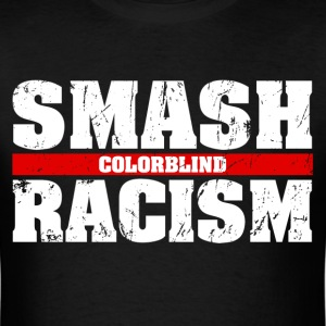 smash racism T-Shirts - Men's T-Shirt