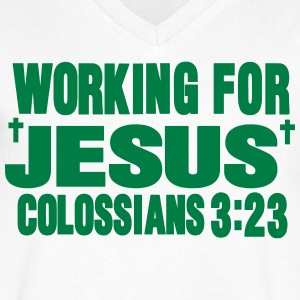 WORKING FOR JESUS COLOSSIANS 3:23 T-Shirts - Men's V-Neck T-Shirt by Canvas