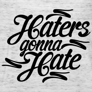 Haters Gonna Hate Tanks - Women's Flowy Tank Top by Bella