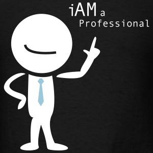i am a professional (the experts) T-Shirts - Men's T-Shirt