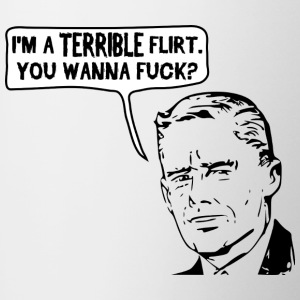 I'm a Terrible Flirt. You Wanna Fuck? Bottles & Mugs - Contrast Coffee Mug