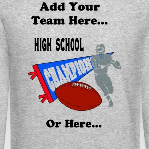 High School Football Champions Long Sleeve Shirts - Crewneck Sweatshirt