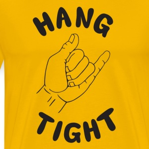 Hang Tight - Men's Premium T-Shirt