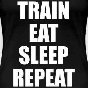Train Eat Sleep Repeat - Women's Premium T-Shirt