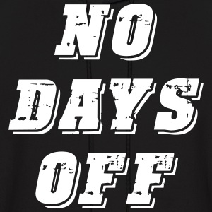 No Days Off - Men's Hoodie