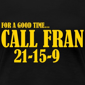 For a Good Time call Fran - Women's Premium T-Shirt