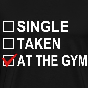 Single? Taken? At the Gym! - Men's Premium T-Shirt