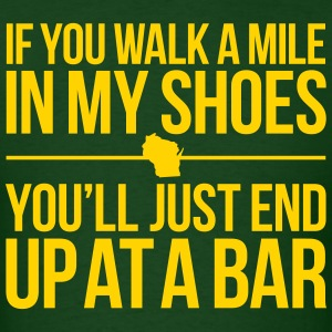 IF YOU WALK A MILE IN MY SHOES WISCONSIN T-Shirts - Men's T-Shirt