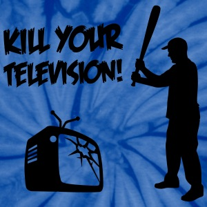 Kill Your Television - Against Media dumbing T-Shirts - Unisex Tie Dye T-Shirt