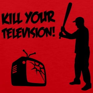 Kill Your Television - Against Media dumbing Men - Men's Premium Tank