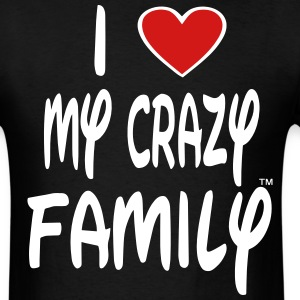 I LOVE MY CRAZY FAMILY - Men's T-Shirt