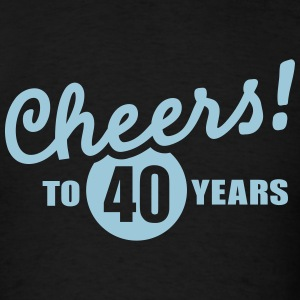 Cheers 40 birthday T-Shirts - Men's T-Shirt