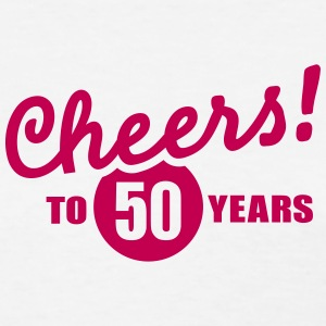 Cheers 50 birthday Women's T-Shirts - Women's T-Shirt