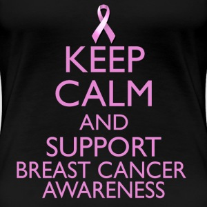 Keep Calm And Support Breast Cancer Awareness Women's T-Shirts - Women's Premium T-Shirt