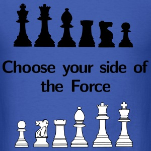 Choose your side of the Force, chess, pawns T-Shirts - Men's T-Shirt