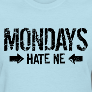 Design ~ Mondays Hate Me Shirt