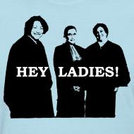 Design ~ Hey Ladies! (Women's T)