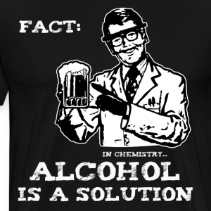 Alcohol is a Solution in Chemistry - Men's Premium T-Shirt