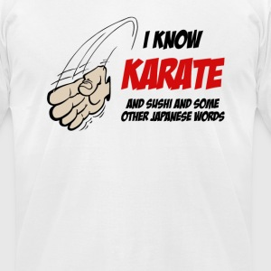 I Know Karate T-Shirts - Men's T-Shirt by American Apparel