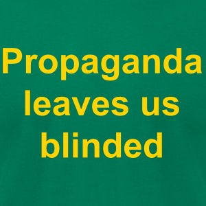 Propaganda leaves us blinded - Men's T-Shirt by American Apparel