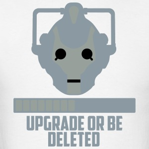 upgrade or be deleted T-Shirts - Men's T-Shirt