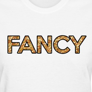 I'm so FANCY - Glitter Pattern - Women's T-Shirt